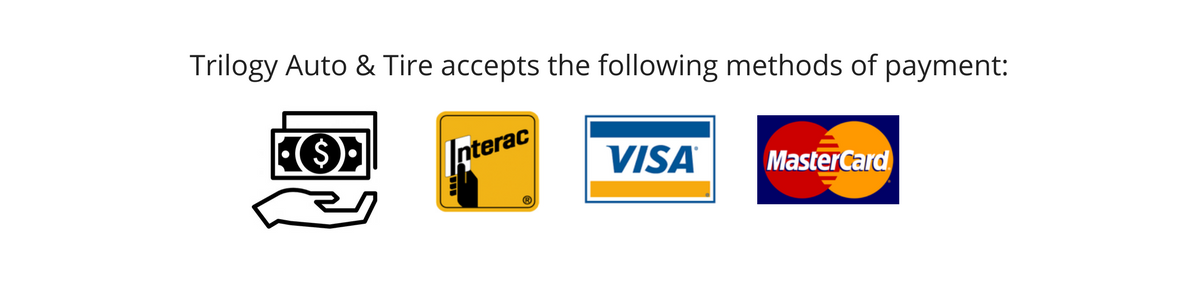 Trilogy Auto & Tire methods of payment,  cash, interac, visa, mastercard